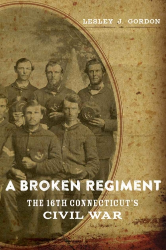 Lesley Gordon A Broken Regiment
